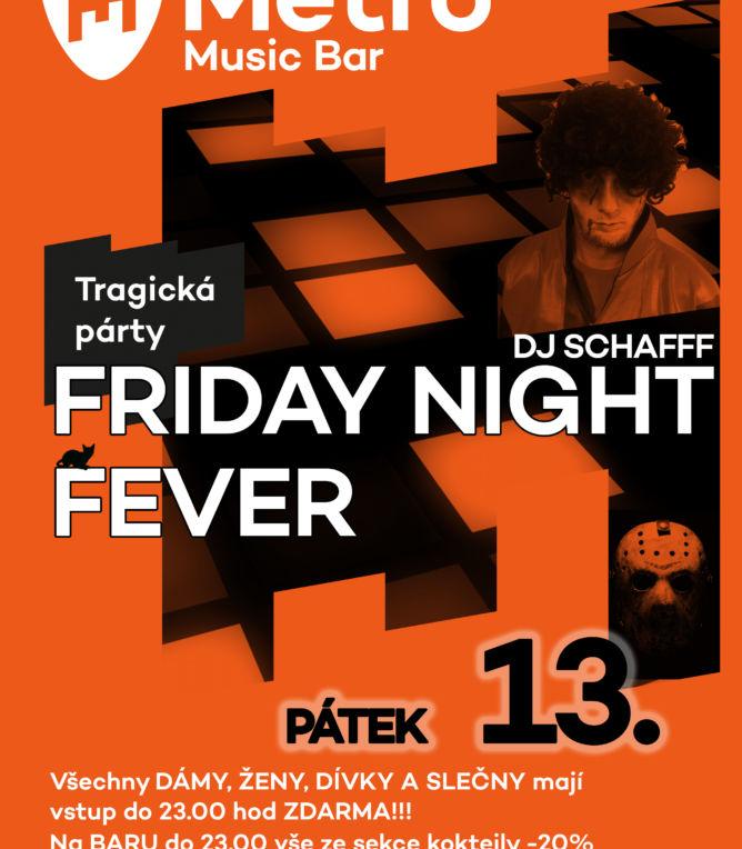 Friday Night Fever – PÁTEK 13.