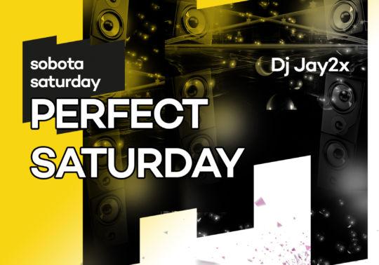 Perfect Saturday by Dj Jay2x