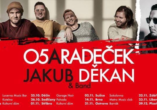 O5 a Radeček + Jakub Děkan