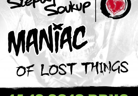 Štěpán Soukup + Maniac + Of Lost Things
