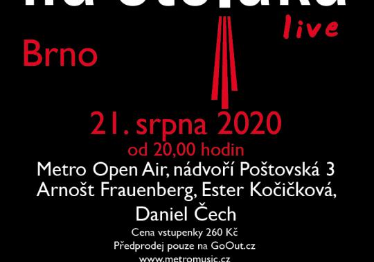 Metro Open Air: Na stojáka Live! – Arnošt Frauenberg, Ester Kočičková, Daniel Čech
